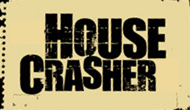 House Crasher